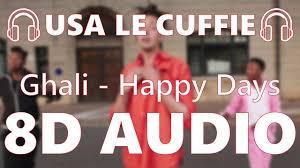 🎧 Ghali - Happy Days - 8D AUDIO 🎧 - YouTube