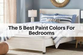 the 5 best paint colors for bedrooms
