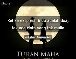 ketika ekspresi rindu adalah doa tak ada cinta yang tak mulia