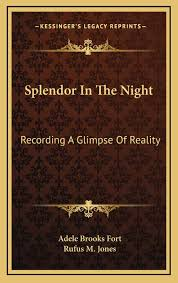 Amazon.fr - Splendor In The Night: Recording A Glimpse Of Reality - Fort, Adele  Brooks, Jones, Rufus M - Livres