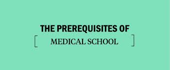 The Prerequisites for Medical School - Kaplan Test Prep