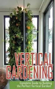 vertical gardening complete guide to
