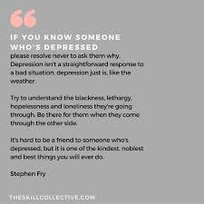 quote of the day if you know someone who s depressed the