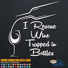 I Rescue Wine Trapped In Bottles Vinyl Decal Sticker