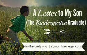 a letter to my son the kindergarten graduate samantha krieger