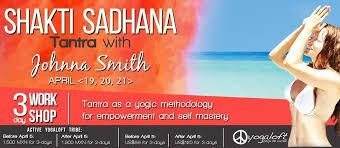 Tantra Workshop with Johanna Smith April 19-21,2017 @yogaloft