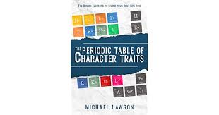 The Periodic Table of Character Traits by Michael Lawson