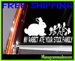 My Rabbit Ate Your Stick Family Vinyl Decal Sticker Car Truck Ebay