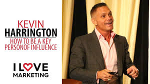 How to Be A Key Person of Influence with Kevin Harrington - I Love ...