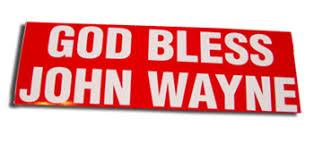 Sticker God Bless John Wayne Red John Wayne Wayne John