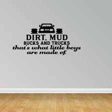 Dirt Mud Bucks And Trucks That S What Little Boys Are Made Of Wall Decal Pc378 Walmart Com Walmart Com