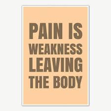 Pain Is Weakness Leaving The Body Gym Poster Art Gym Motivation Posters Inephos