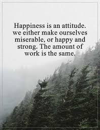 happiness quotes about attitude happy and strong the same amount