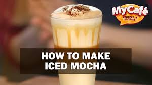 how to make iced mocha recipes from my