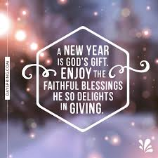 a new year is god s gift enjoy the faithful blessings he so