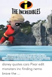 the incredibles disney quotes cars pixar edit monsters inc finding