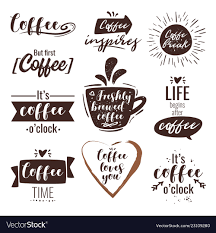 coffee typography inspirational quote royalty vector