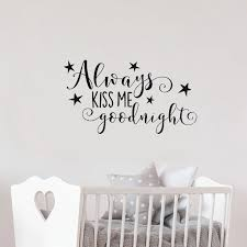 Always Kiss Me Goodnight Wall Decal Quote Baby Nursery Wall Stickers For Girls Room Vinyl Art Decals Stars Home Decoration G274 Wall Stickers Aliexpress