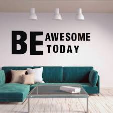 Be Awesome Today Wall Decal Inspirational Quotes Decal Motivational Vinyl Wall Sticker Art Vinyl Living Room Decor 18sep Wall Stickers Aliexpress