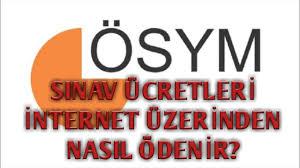 ÖSYM SINAV ÜCRETİNİ İNTERNET ÜZERİNDEN ÖDEME - YouTube