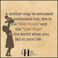 a mother be educated or uneducated ø eminently quotable