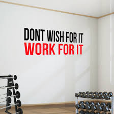 Don T Wish For It Work For It Wall Art Motivational Decal Sticker Gym Wall Decal Gym Wall Quotes Fitness Wall Art