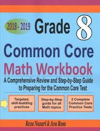 Grade 8 Common Core Mathematics Workbook 2018 - 2019 a by Ava Ross ** for  sale online | eBay