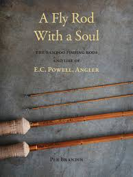 New Book on E.C. Powell, legendary California bamboo fishing rod maker -  Brandin Split-Cane Rods