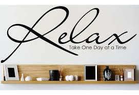 Design With Vinyl Relax Take One Day At A Time Wall Decal Reviews Wayfair