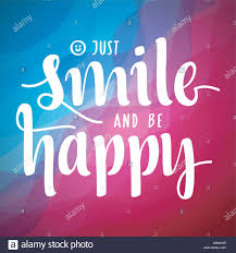 just smile and be happy inspirational quotes and motivational art