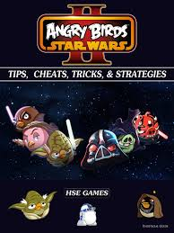 Angry Birds Star Wars 2 Tips, Cheats, Tricks, & Strategies eBook by HSE  Games - 1230000867092