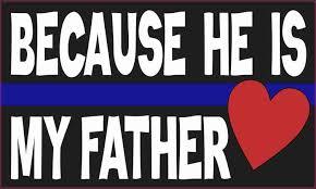 5in X 3in Becausehe Is My Father Blue Lives Matter Sticker Vinyl Decal Stickertalk