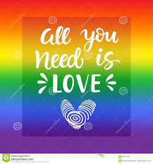 All You Need Is Love. Gay Pride Slogan With Hand Written Lettering ...
