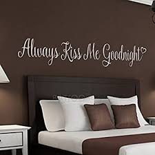 Amazon Com Battoo Always Kiss Me Goodnight Wall Decal Vinyl Lettering Vinyl Wall Decal Couple Room Bedroom Ideas Nursing Room Decor Wall Sticker White 50 Wx8 H Furniture Decor