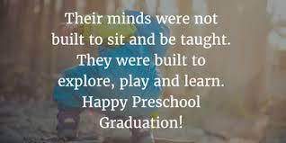 inspirational preschool graduation quotes enkiquotes