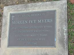 Moreen Ivy MYERS, wife of Bob, died 27-11-89 aged 72 years; Logan Village  Cemetery, Beaudesert