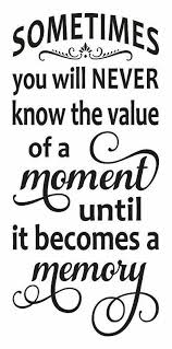 value of moments family quotes life quotes words