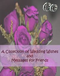 heartfelt wedding wishes and messages for your friends holidappy