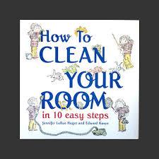 How To Clean Your Room In 10 Easy Steps Jennifer Huget Edward Koren