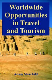 Worldwide Opportunities in Travel and Tourism by Adam Starchild ...