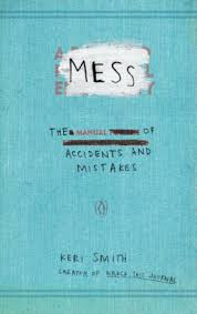Mess: The Manual of Accidents and Mistakes by Keri Smith, Paperback |  Barnes & Noble®
