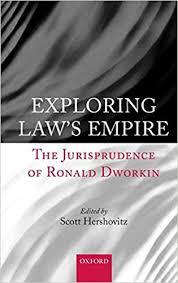 Exploring Law's Empire: The Jurisprudence of Ronald Dworkin: Hershovitz,  Scott: 9780199274352: Amazon.com: Books
