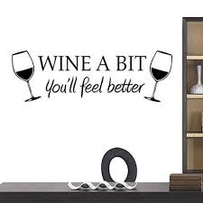 Wall Vinyl Sticker Wine A Bit You Ll Feel Better Wall Art Wall Decal