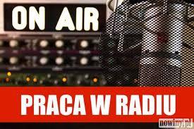Znalezione obrazy dla zapytania: praca w radiu