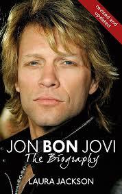 Jon Bon Jovi : The Biography: Jackson, Laura: 9780749950231 ...