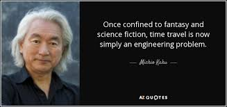 michio kaku quote once confined to fantasy and science fiction