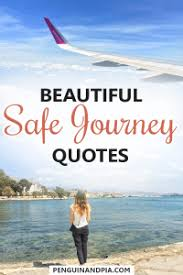 perfect safe journey quotes to wish your traveller well