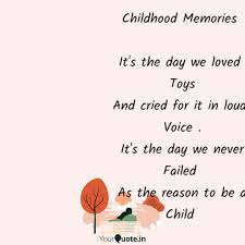childhood memories it s quotes writings by sunil nr yourquote