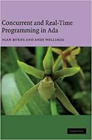 Concurrent and Real-Time Programming in Ada: Burns, Alan, Wellings, Andy:  9780521866972: Amazon.com: Books