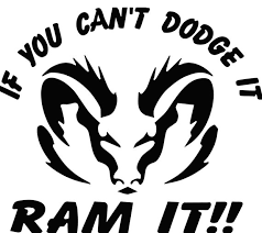 If You Can T Dodge It Ram It Vinyl Decal Sticker Free Shipping Mtbstickers Logotipo De Ropa Coches Mercedes Benz Camionetas